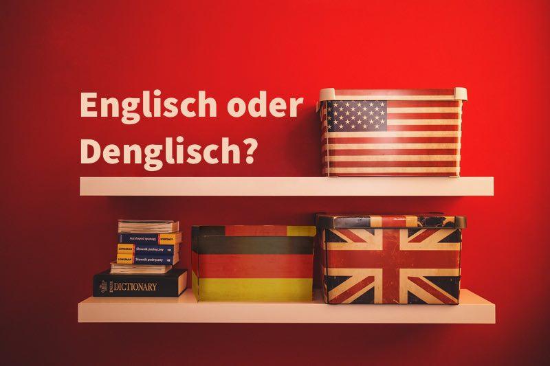 Englisch oder Denglisch?
